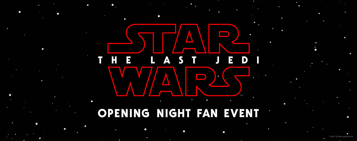 See Star Wars: The Last Jedi First at the Opening Night Fan Event!
